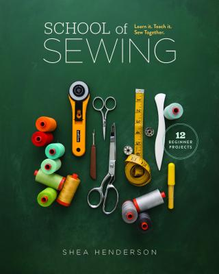 School of Sewing: Learn It. Teach It. Sew Together.