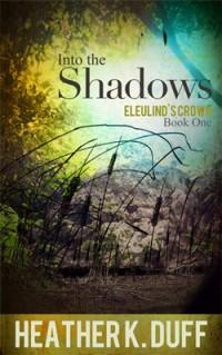 Author Heather K. Duff, Into the Shadows - YA Fantasy Serial Fiction