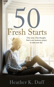 50 Fresh Starts by Heather K. Duff