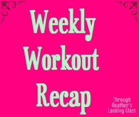 Weekly Workout Recap: May 2013 Week 3