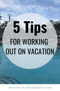 tips for working out on vacation