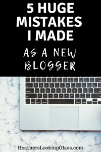 5 huge mistakes I made as a new blogger
