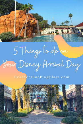 5 Things to do on Your Disney Arrival Day