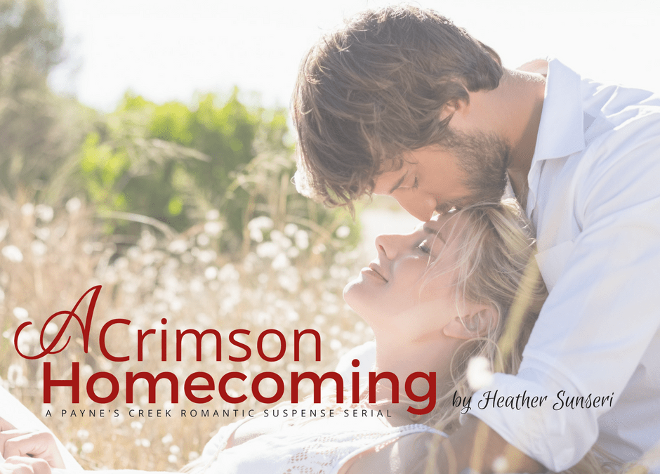 A Crimson Homecoming – A Romantic Suspense Serial, Part VI