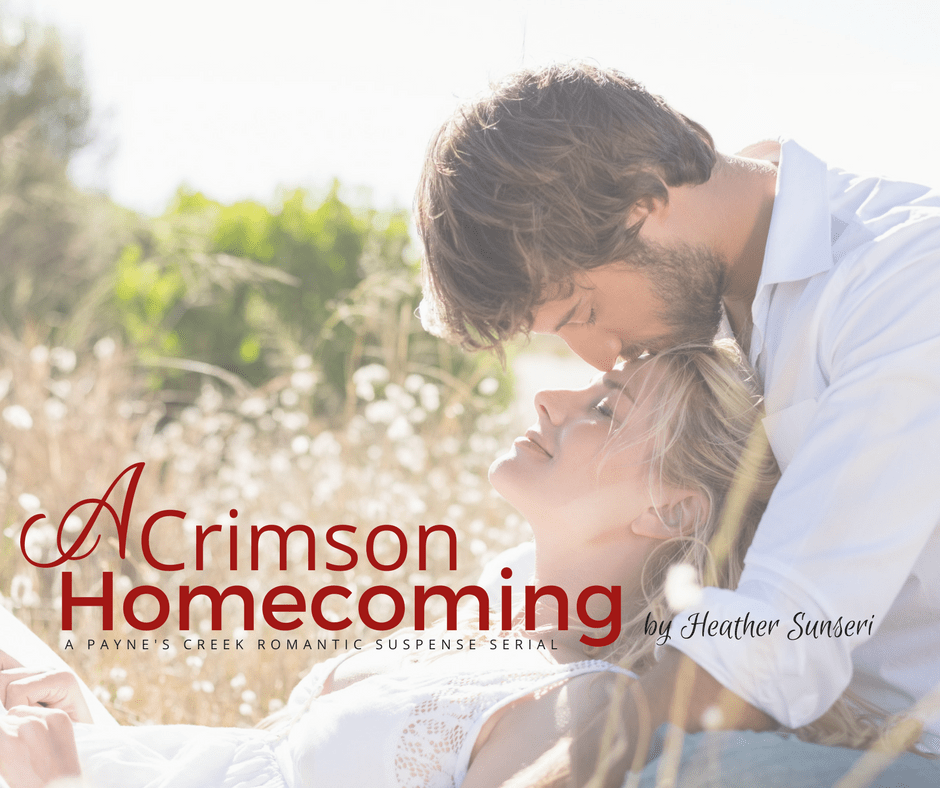 A Crimson Homecoming - A Romantic Suspense Serial Part VII