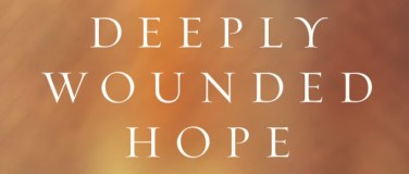Book – Deeply Wounded Hope