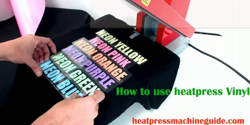 how to use heat press vinyl