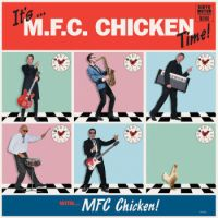 MFC Chicken - It's MFC Chicken Time! (Dirty Water Records)