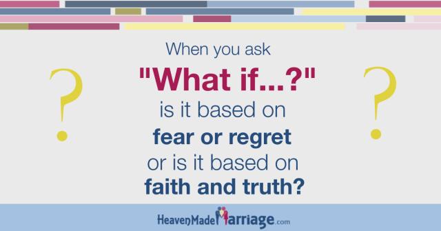 What if - fear or faith