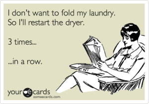 Restart the dryer over and over rather than just fold it - heavennotharvard.com