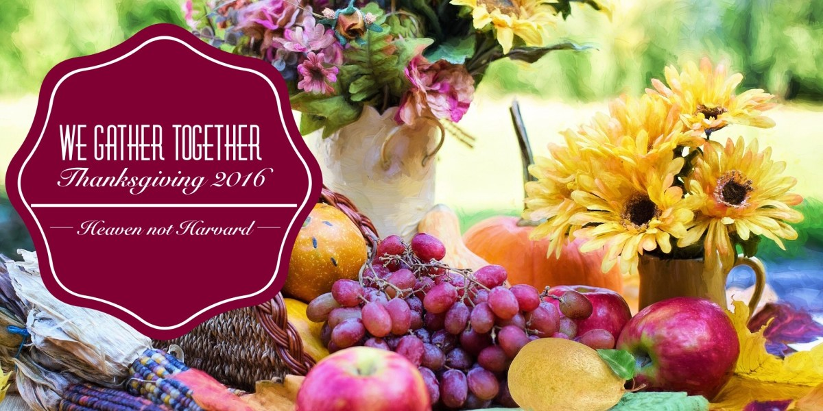 We Gather Together – Thanksgiving 2016