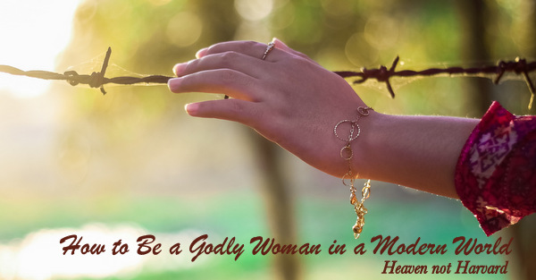 Trying to be a Godly woman in a modern world often feels like running my hand across a barbed wire fence, so how do we stand firm in our faith?