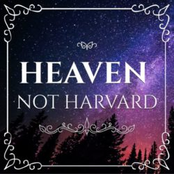 Heaven not Harvard