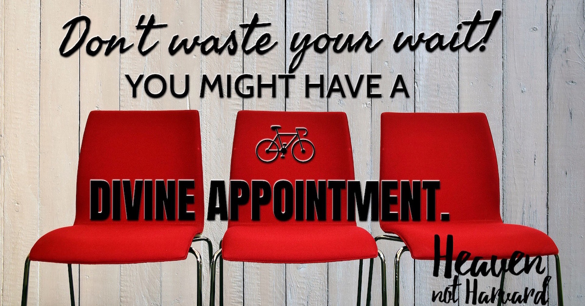 Don't Waste Your Wait! You might have a Divine Appointment