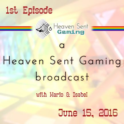 a Heaven Sent Gaming broadcast: 1st Episode