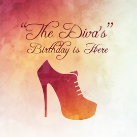 The Diva's Birthday Is Here