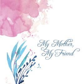 My Mother, My Friend