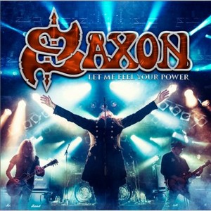 Saxon - Let Me Feel Your Power