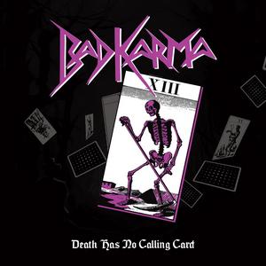Bad Karma - Death Has No Calling Card