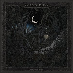 Mastodon - Cold Dark Place