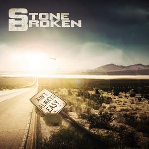 Stone Broken - Ain't Always Easy