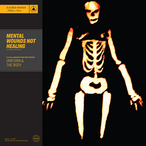 Uniform and The Body - Mental Wounds Not Healing