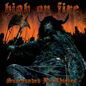 High On Fire - Surrounded By Thieves