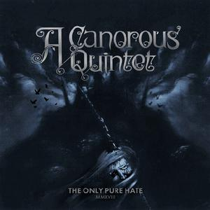 A Canorous Quintet – The Only Pure Hate MMXVIII