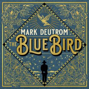 Mark Deutrom - The Blue Bird
