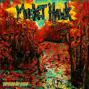 Musket Hawk – Upside of Sick