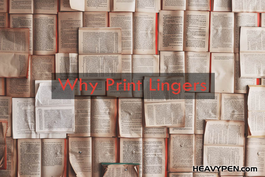 Why print lingers