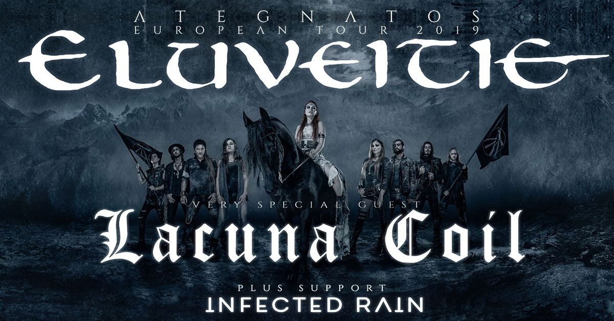 Eluveitie+Lacuna Coil+Infected Rain