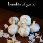 top 9 garlic benefits diy home remedies with garlic healthtop 9 garlic benefits