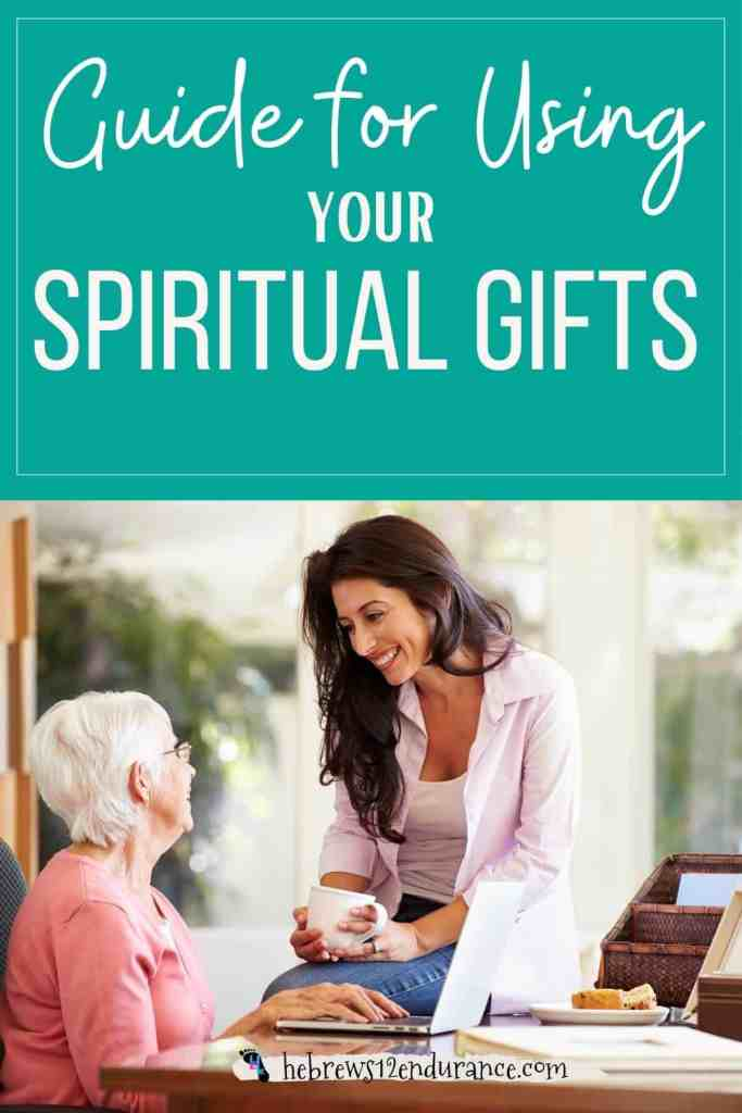 Guide for Using Your Spiritual Gifts to Serve Others
