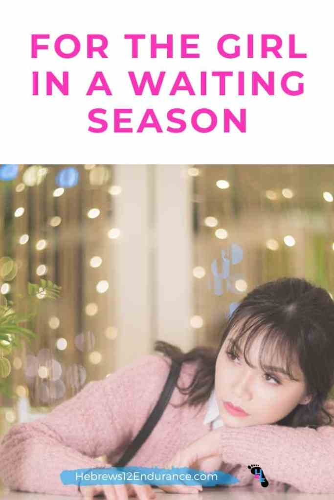 For the Girl Who's In a Waiting Season