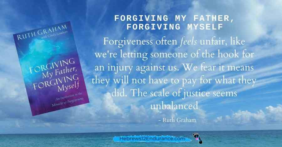 How to forgive and move on--quote 2 from Forgiving My Father, Forgiving Myself