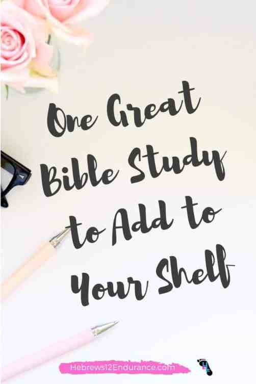 One Great Bible Study to Add to Your Shelf