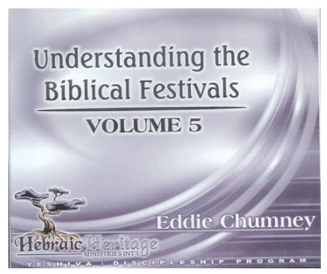 Understanding the Biblical Festivals ~ CD 5