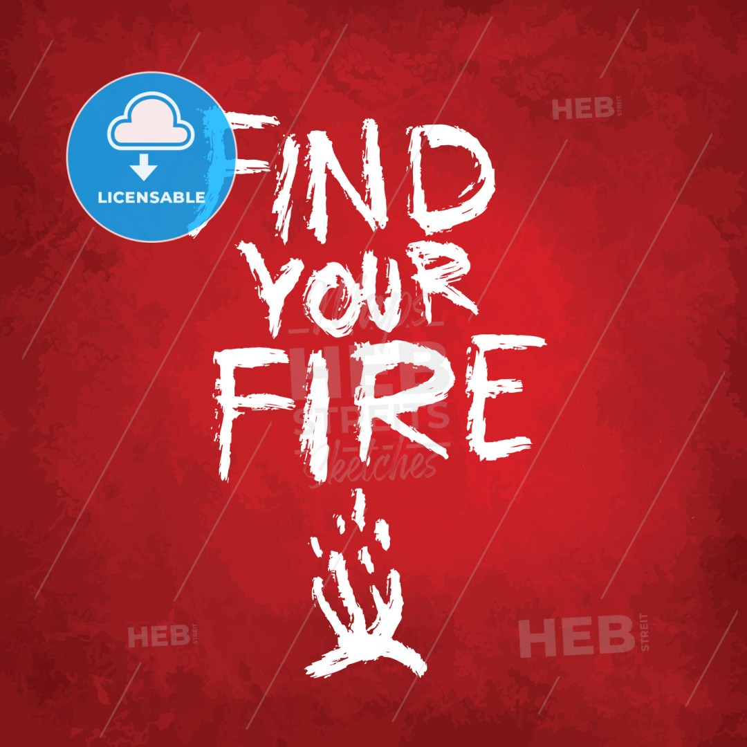 Find your fire, lettering on colorful backgound