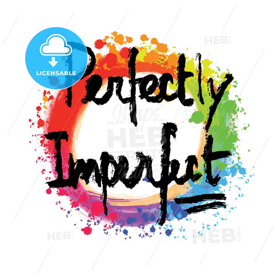 Perfectly imperfect lettering on colorful backgound