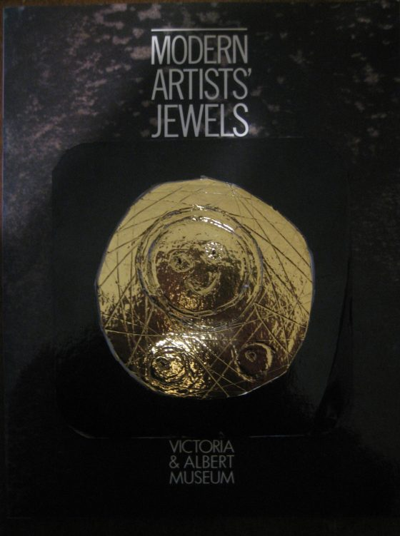 Modern Artists' Jewels, Victoria and Albert Museum, 1984.