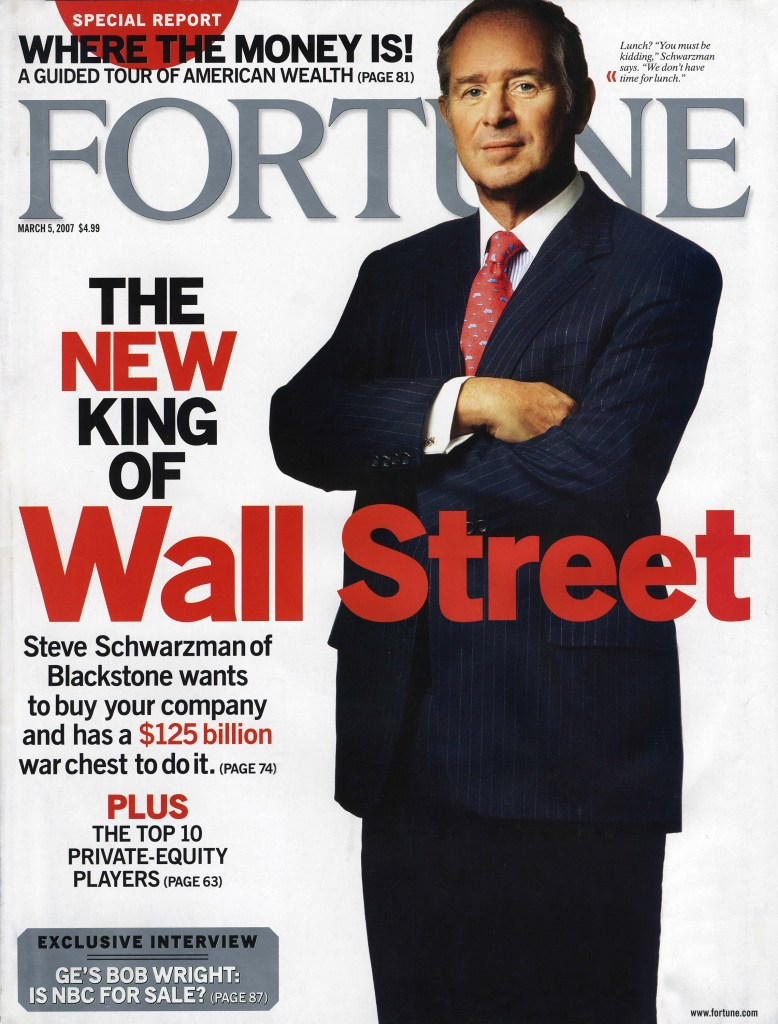"""March 2007: Fortune magazine hailed Stephen Schwarzman as """"The New King of Wall Street."""""""