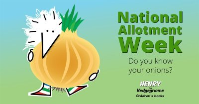Children's books   Henry the Hedgegnome   Allotment week - onions