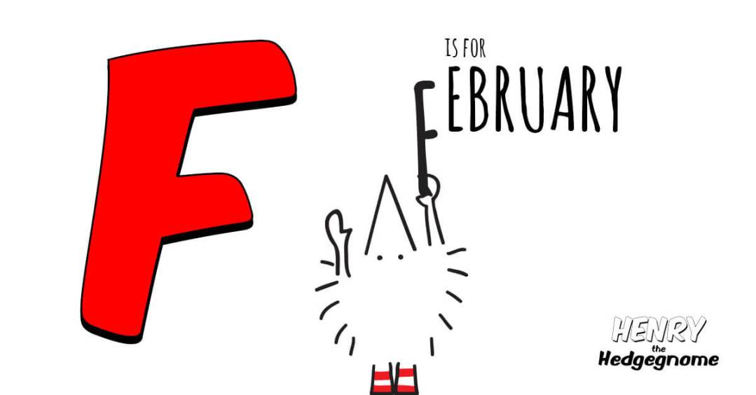 Children's books | Henry the Hedgegnome | F is for February