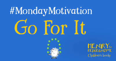 Children's books | Henry the Hedgegnome | Monday Motivation