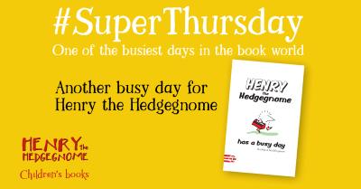 Children's books   Henry the Hedgegnome   Super Thursday