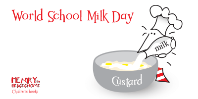Children's books   Henry the Hedgegnome   World school milk day
