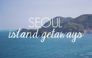 Island Getaways from Seoul // KOREA
