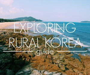 How To Explore Rural Korea