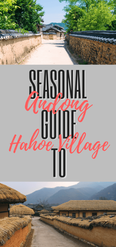 Seasonal guide to // ANDONG HAHOE VILLAGE